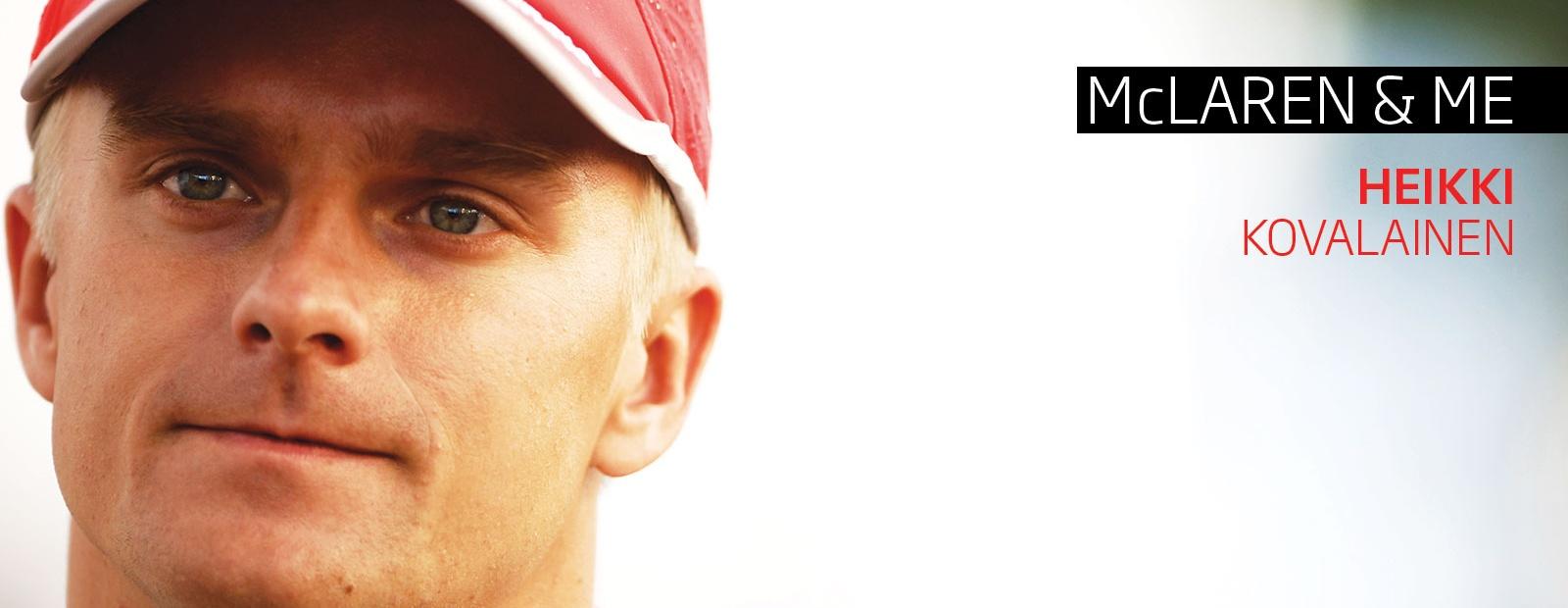 McLaren & Me: Heikki Kovalainen
